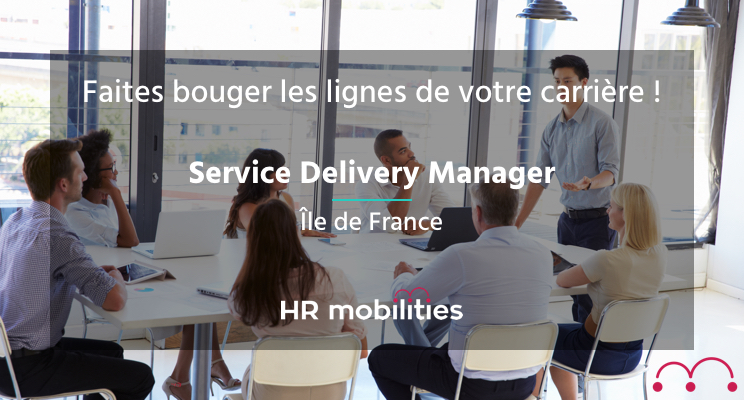 Delivery manager senior offre d 39 emploi hr mobilities - Offre d emploi office manager ile de france ...